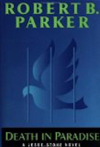 Death In Paradise (Jesse Stone Novels) by Parker, Robert B., Robert B. Parker