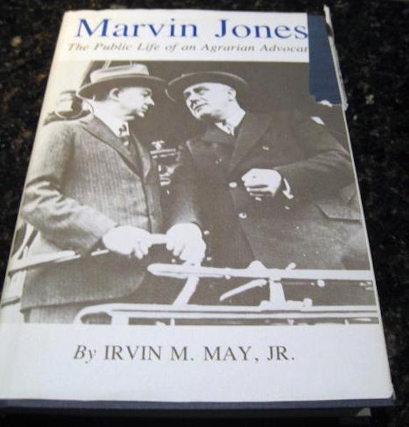 Marvin Jones Public Life of Agrarian Advocate May, May, Irvin M., Jr.