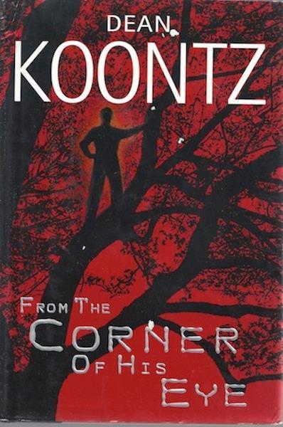 From the Corner of His Eye, Dean Koontz