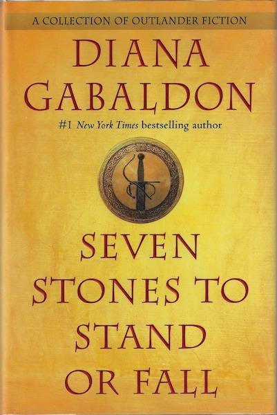 Seven Stones to Stand or Fall: A Collection of Outlander Fiction, Gabaldon, Diana