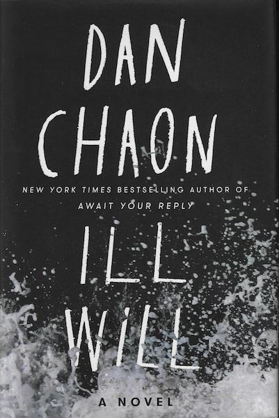 Ill Will: A Novel, Chaon, Dan