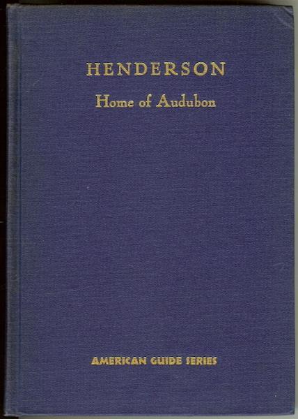 Henderson Audubon's Home Town in Kentucky First Ed, N/a