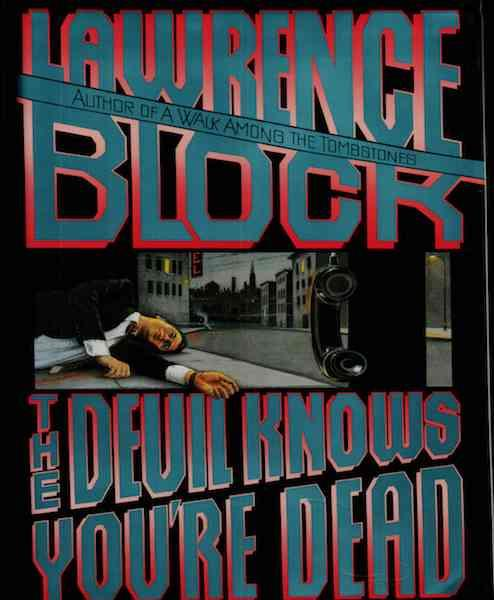 The Devil Knows You're Dead (Matthew Scudder Mysteries) by Block, Lawrence, Lawrence Block