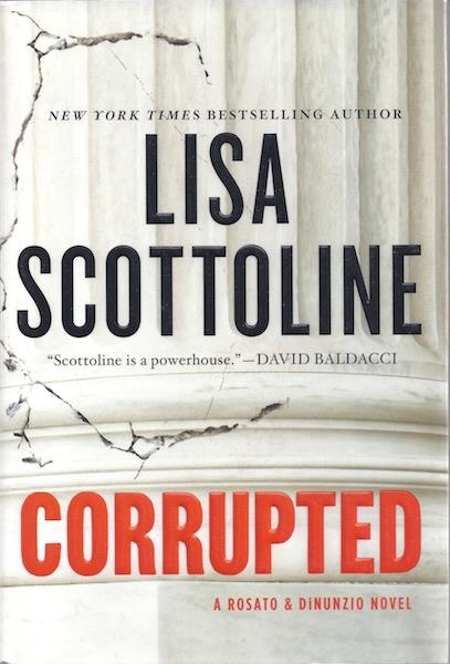 Corrupted: A Rosato & DiNunzio Novel, Scottoline, Lisa