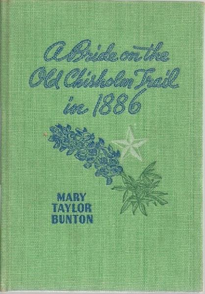 A Bride on the Old Chisholm Trail in 1886, Bunton, Mary Taylor