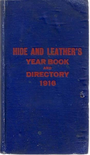 Hide and Leather's Year Book and Directory 1916, unknown