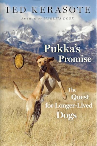 Pukka's Promise: The Quest for Longer-Lived Dogs, Signed