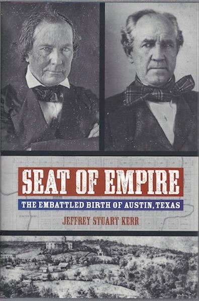 Seat of Empire The Embattled Birth of Austin Texas SIGNED