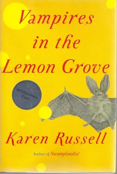 Vampires in the Lemon Grove: Stories SIGNED